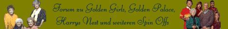 Forum zu Golden Girls, Golden Palace, Harrys Nest, Hallo Schwester und Maude, mit vielen Extras, wie Multimedia, verschiedene Styles. Willkommen daheim !